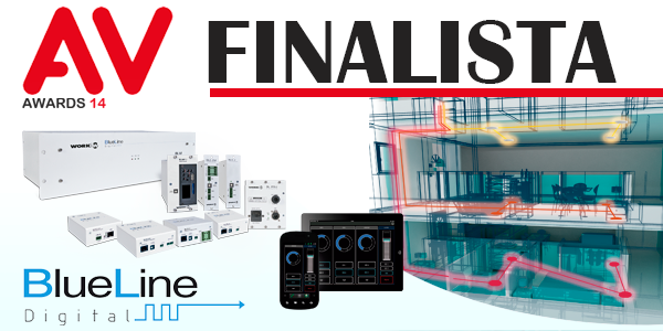BlueLine Digital, in the homestretch of the AV Awards 2014 to innovation