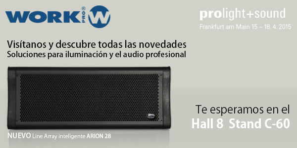 WORK PRO desvelará nuevas soluciones en ProLight + Sound 2015